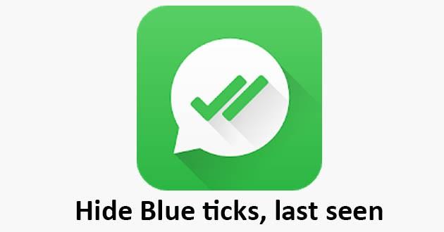 Hide Blue ticks, last seen & read deleted messages - Best Apk