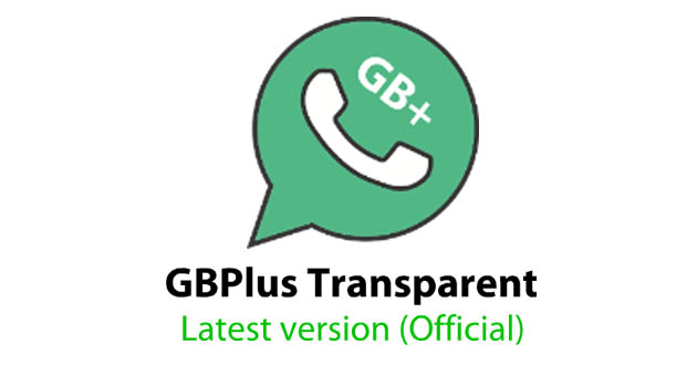 WhatsApp Transparent (GBplus) APK Download (Official) Latest Version – Anti-Ban 2020