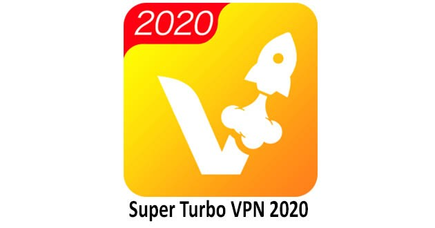 Super Turbo VPN 2020 - Free Unblock Proxy Master for Andriod