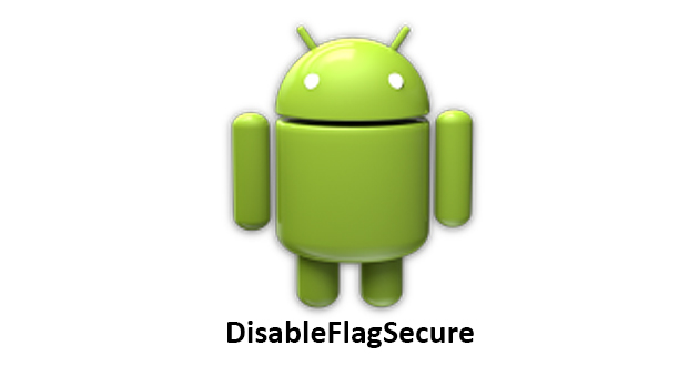 DisableFlagSecure APK 1.2 - Download Free APK